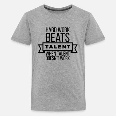 Quotes hard work beats talent when talent doesn't work - Kids' Premium T-Shirt