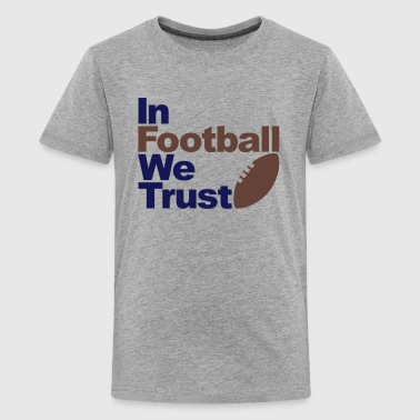 In Football we trust - Kids' Premium T-Shirt