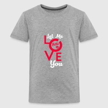 Let me Love You - Kids' Premium T-Shirt