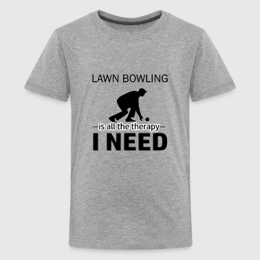 Lawn Bowling is my therapy - Kids' Premium T-Shirt