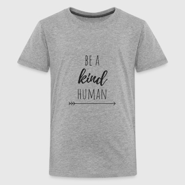 Kind Human - Kids' Premium T-Shirt