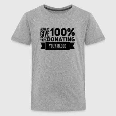 Always give 100 percent - Kids' Premium T-Shirt