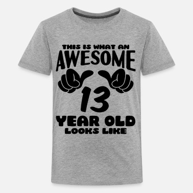 13th Birthday This is what an Awesome 13 year old looks like - Kids' Premium T-Shirt
