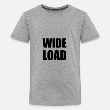 Wide Load Wide Load Funny - Kids' Premium T-Shirt