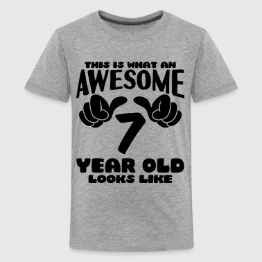 7 Year Old This is what an Awesome 7 year old looks like - Kids' Premium T-Shirt
