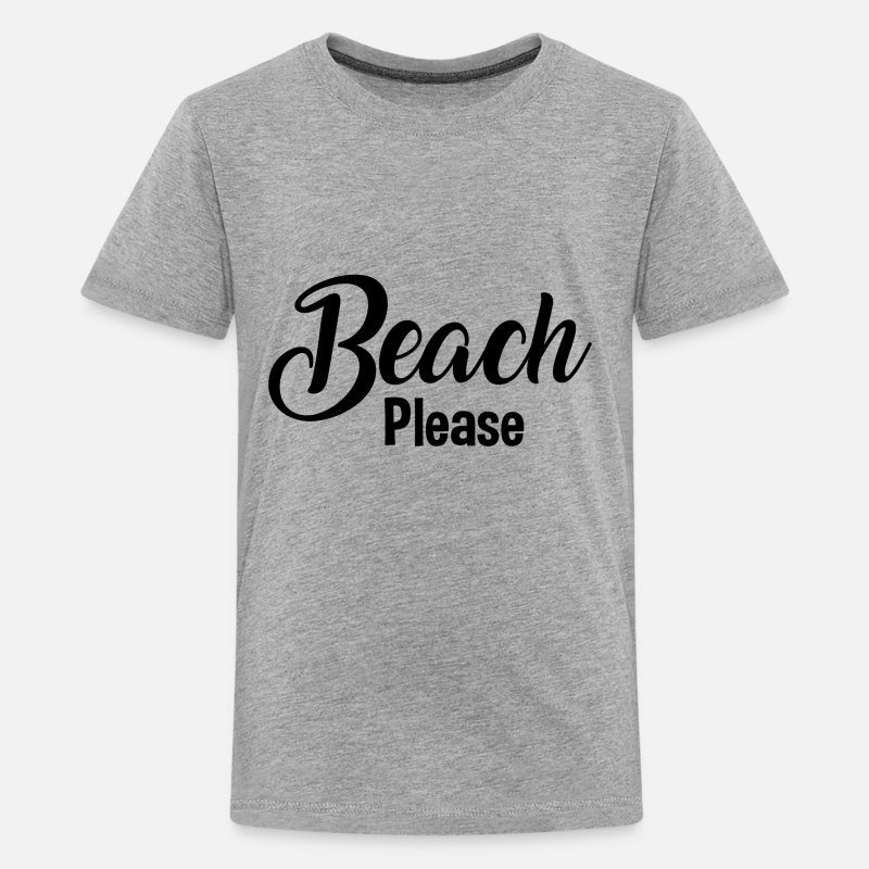Funny Sayings T-Shirts - Beach Please - Kids' Premium T-Shirt heather gray