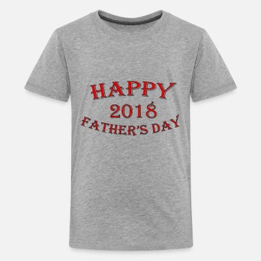 Happy Father's Day Best Father 2018 Best DAD - Kids' Premium T-Shirt