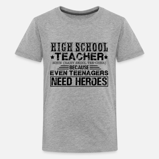 School T-Shirts - High School Teachers Shirt - Kids' Premium T-Shirt heather gray