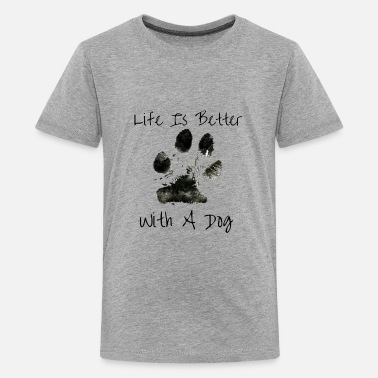 Life Is Better With A Dog - Kids' Premium T-Shirt