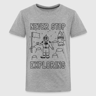 Never stop exploring (outer space) - Kids' Premium T-Shirt