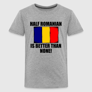 Half Romanian Is Better Than None - Kids' Premium T-Shirt