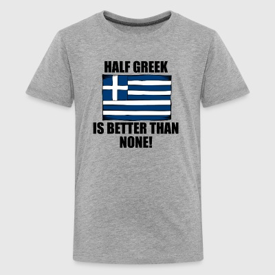Half Greek Is Better Than None - Kids' Premium T-Shirt