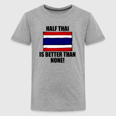 Half Thai Is Better Than None - Kids' Premium T-Shirt