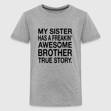My Sister Has A Freakin' Awesome Brother - Kids' Premium T-Shirt