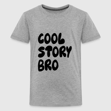 Cool Story Bro - Kids' Premium T-Shirt