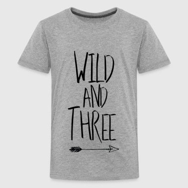 Wild and three - Kids' Premium T-Shirt