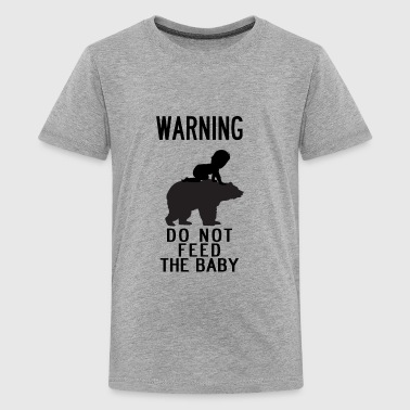 WARNING DO NOT FEED THE BABY (on bear) - Kids' Premium T-Shirt