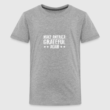Make America Grateful Again - Kids' Premium T-Shirt