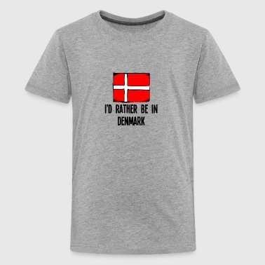 I'd Rather Be In Denmark - Kids' Premium T-Shirt