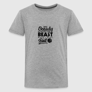 Basketball I´m a Beauty in the Hall and a Beast... - Kids' Premium T-Shirt
