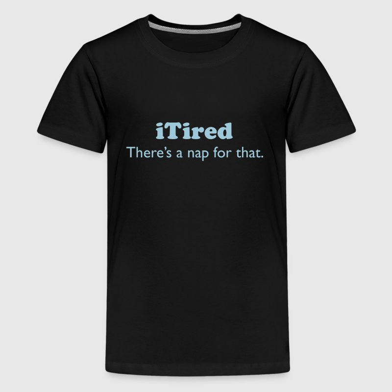 iTired - There's a nap for that. - Kids' Premium T-Shirt