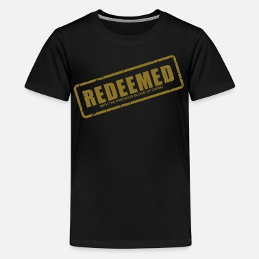 Christ The Redeemer Redeemed with the precious blood of Christ - Kids' Premium T-Shirt