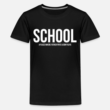Father Son SCHOOL Father Pays Son Plays FUNNY - Kids' Premium T-Shirt
