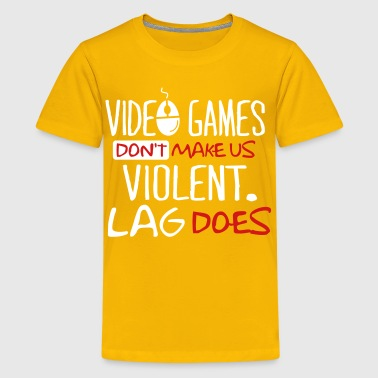 Video games don't make us violent. Lag does. - Kids' Premium T-Shirt