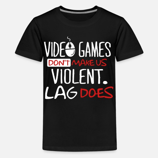 Cool T-Shirts - Video games don't make us violent. Lag does. - Kids' Premium T-Shirt black