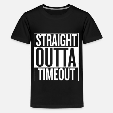 Straight Outta Timeout Straight Outta Timeout - Kids' Premium T-Shirt