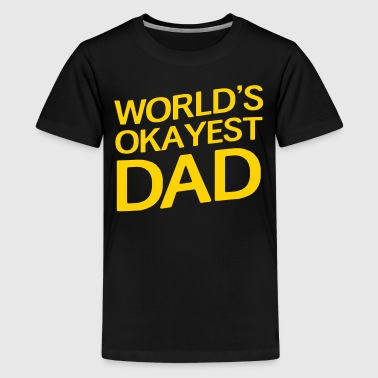 World's Okayest Dad - Kids' Premium T-Shirt