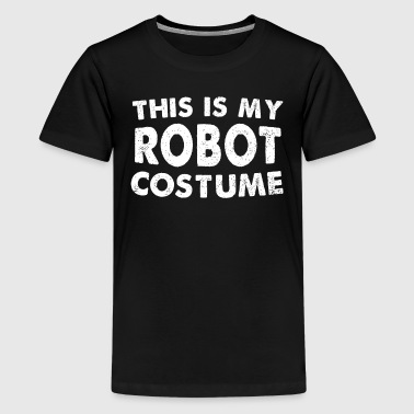 This Is My Robot Costume - Kids' Premium T-Shirt