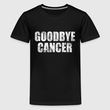 Goodbye Cancer - Kids' Premium T-Shirt