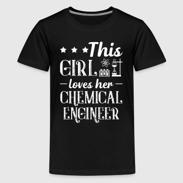 This Girl Loves Her Chemical Engineer Shirt - Kids' Premium T-Shirt