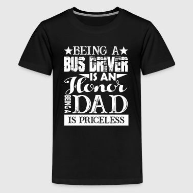 Being A Bus Driver Being A Bus Driver Is An Honor Shirt - Kids' Premium T-Shirt