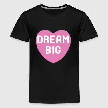 Dream Big Hot Pink Candy Heart - Kids' Premium T-Shirt
