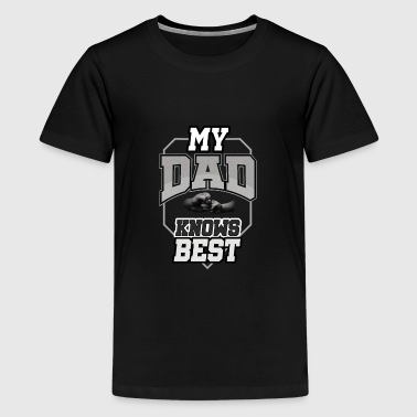 My Dad Knows Best Father's Day T-Shirt - Kids' Premium T-Shirt