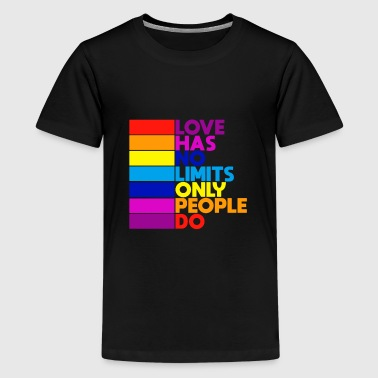 Love has no Limits - Only People do Pride quote - Kids' Premium T-Shirt