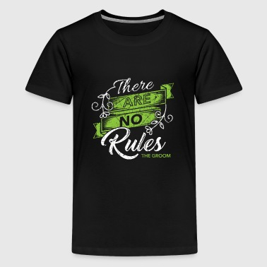 There are no rules to the groom Wedding Bachelor - Kids' Premium T-Shirt