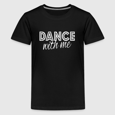 dance with me - Kids' Premium T-Shirt