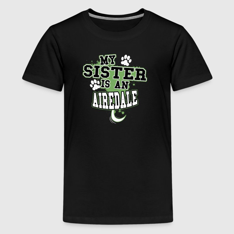 My Sister Is An Airedale - Kids' Premium T-Shirt