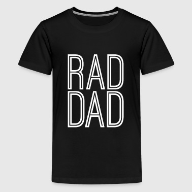 Father Gift - Rad Dad - Kids' Premium T-Shirt