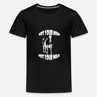 Your Mom NOT YOUR MOM NOT YOUR MIL - Kids' Premium T-Shirt