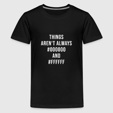 Things arent always black and white Design Coder - Kids' Premium T-Shirt