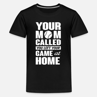 Baseball Sayings You left your game at home - baseball - Kids' Premium T-Shirt