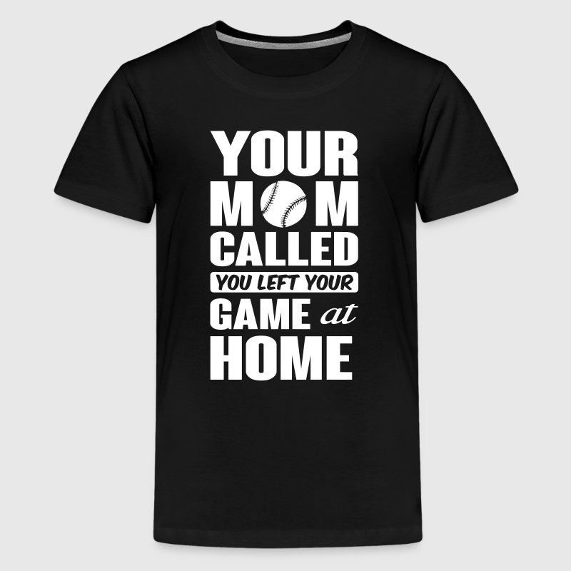 You left your game at home - baseball - Kids' Premium T-Shirt