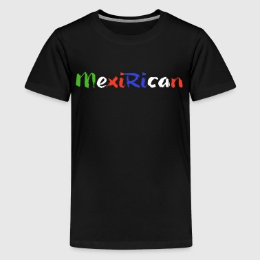Mexi-Rican Mexican and Puerto Rican Pride - Kids' Premium T-Shirt