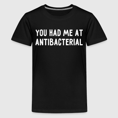 You Had Me at Antibacterial - Kids' Premium T-Shirt