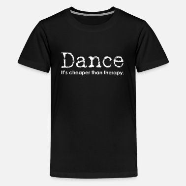 Dance Moms Funny Dance Mom Dad Cheaper Than Therapy for dark - Kids' Premium T-Shirt