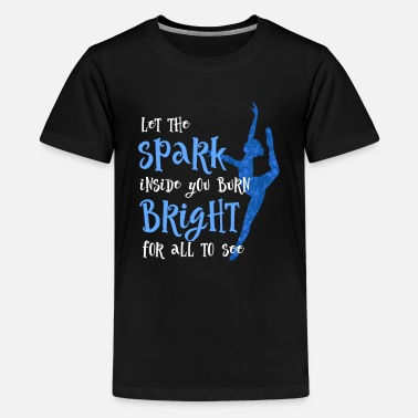 Quotes Jazz Dance Student Let The Spark for dark - Kids' Premium T-Shirt